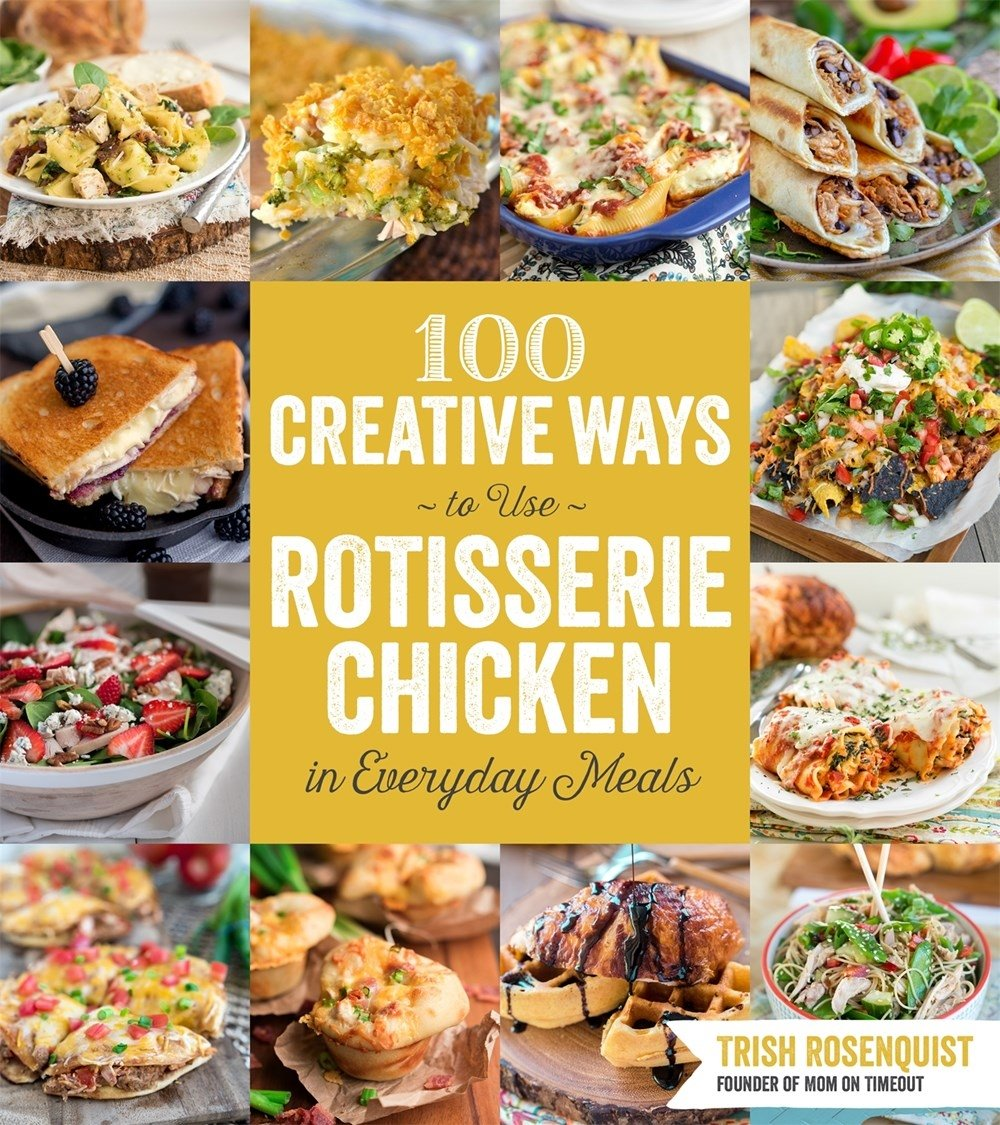 100 Creative Ways to Use Rotisserie Chicken in Everyday Meals: Trish  Rosenquist: 9781624141782: Amazon.com: Books