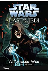 Star Wars: The Last of the Jedi: A Tangled Web (Volume 5): Book 5 (Disney Chapter Book (ebook)) Kindle Edition