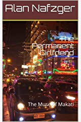 The Permanent Girlfriend: The Muse of Makati Kindle Edition