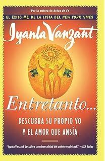 Entretanto... (in the meantime, spanish) : Descubra Su Propio Yo