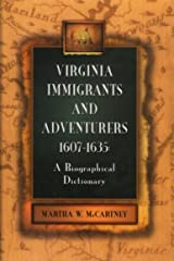Virginia Immigrants and Adventurers: A Biographical Dictionary, 1607-1635 Paperback