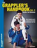 The Grappler's Handbook Vol. 2: Tactics For Defense