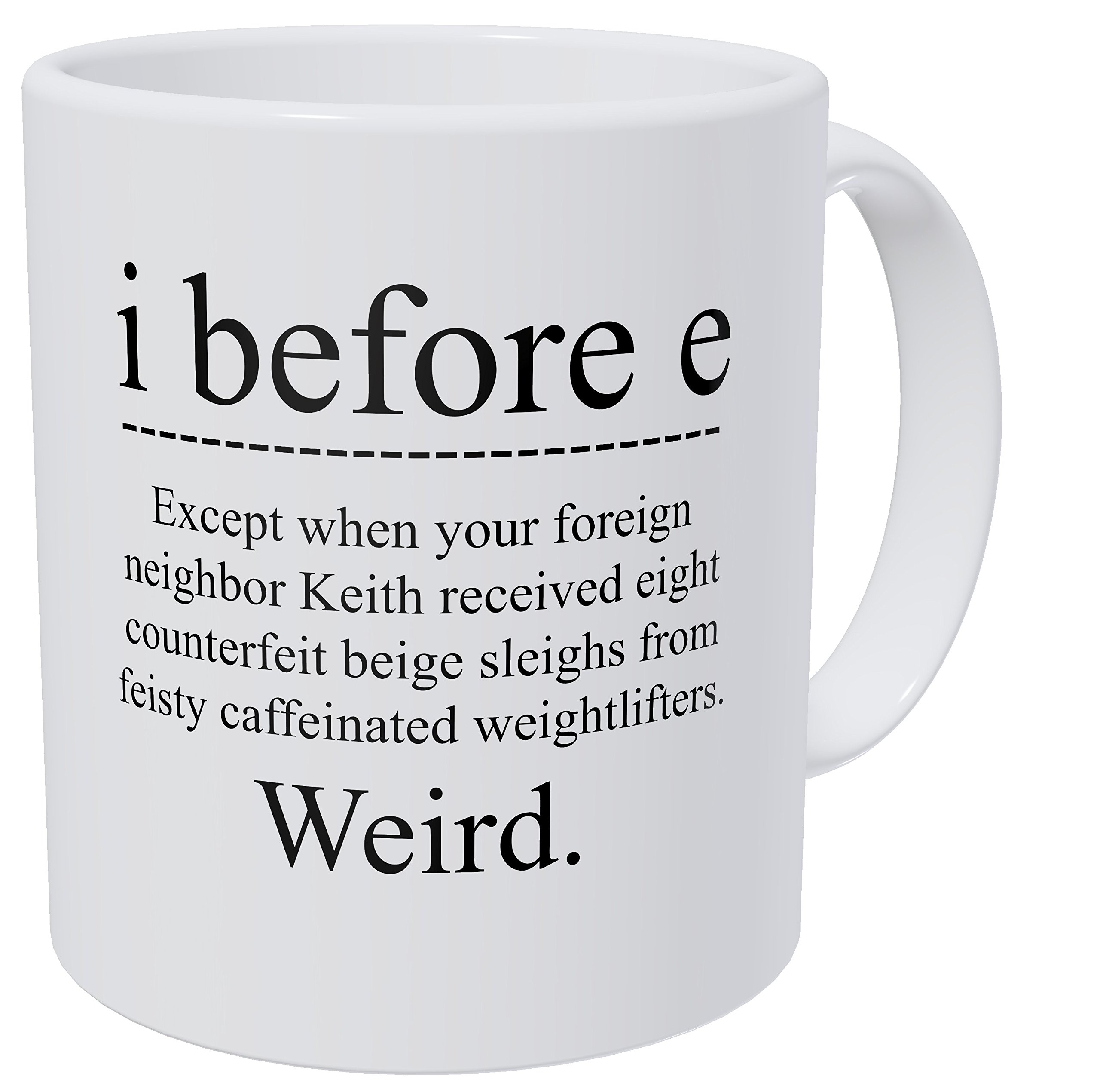 Kaimebien I Before E Weird Grammar Teacher 11 Ounces Coffee Mug by Kaimebien (Image #1)