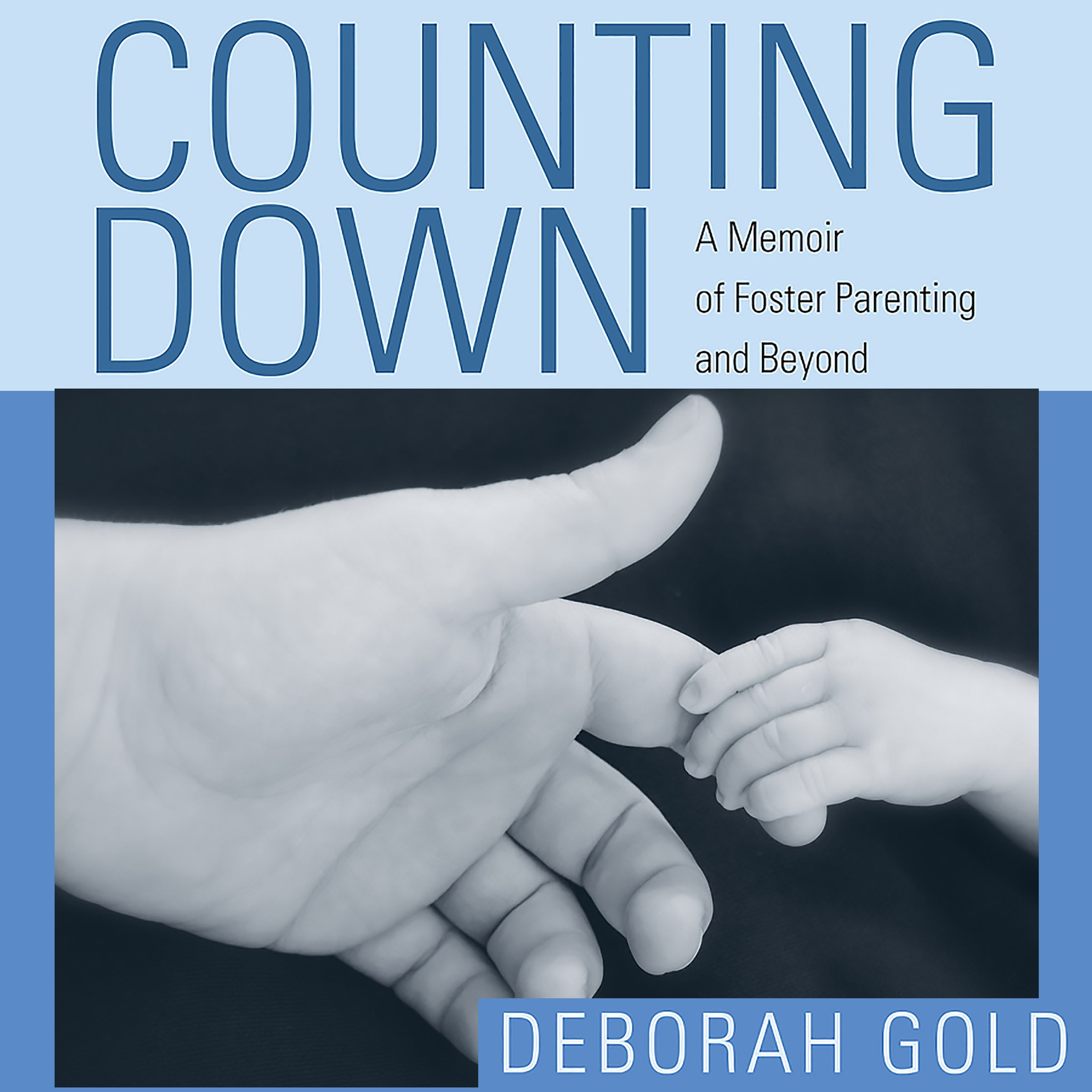 Counting Down: A Memoir of Foster Parenting and Beyond