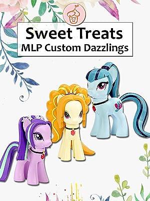 Amazon.com: Watch Sweet Treats: MLP Custom Dazzlings