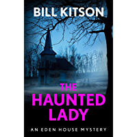 The Haunted Lady: The fifth book in a suspenseful and chilling mystery series (The Eden House Mysteries, Book Five…