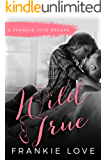Wild and True: A Frankie Love Escape
