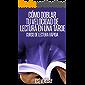 Cómo Doblar tu Velocidad de Lectura en una Tarde: Curso de Lectura Rápida (Serie de Productividad Tu Business Coach nº 1)
