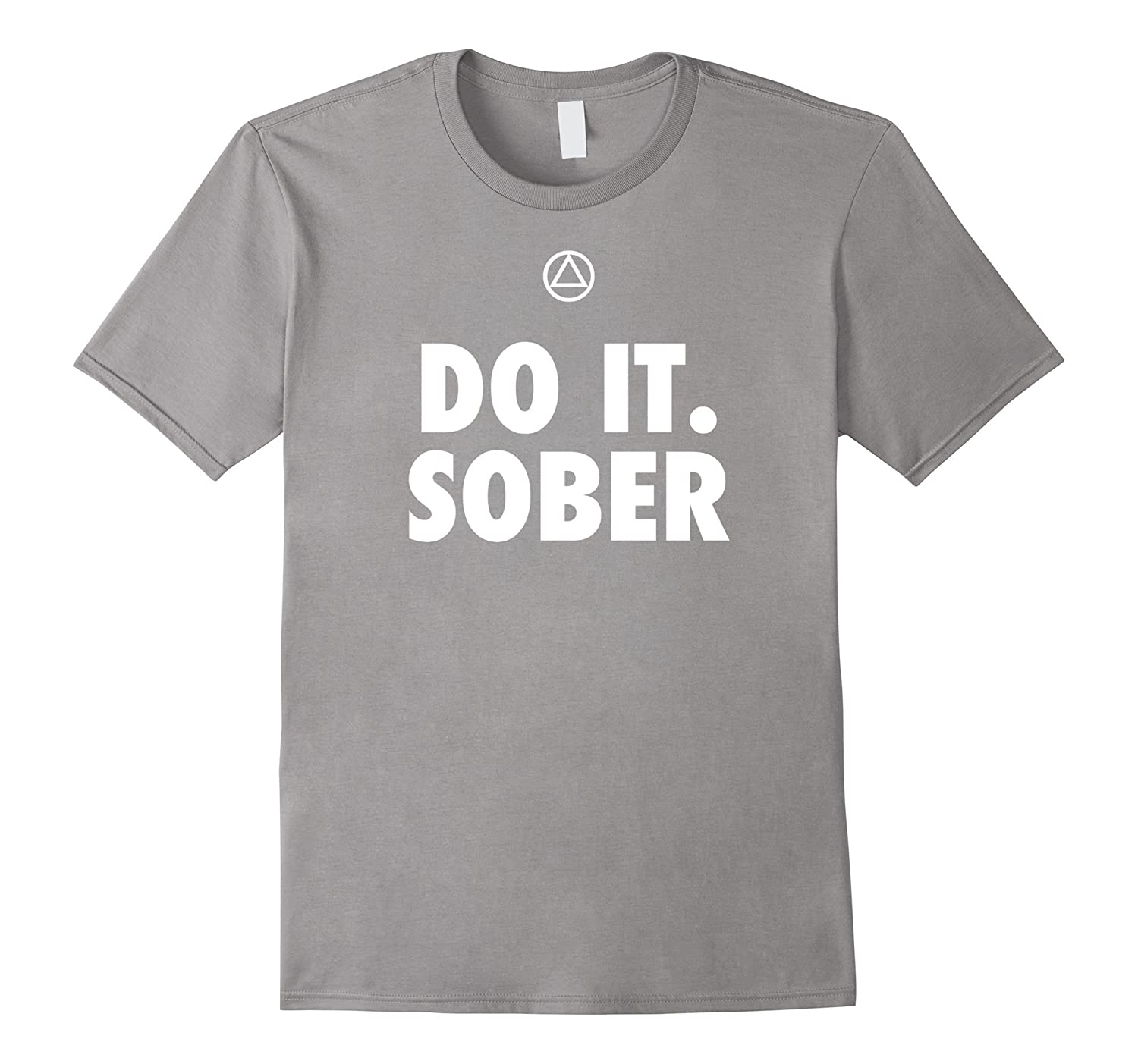 'Do It. Sober' - Funny AA Recovery T-Shirt-TH