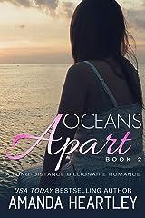 Oceans Apart Book 2: A Long-Distance Billionaire Romance Kindle Edition