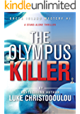The Olympus Killer: A spine chilling, serial killer, stand-alone thriller, RE-EDITED 2016 (Greek Island Mysteries)