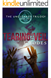 Tearing the Veil: Book 2 In The Uncloaked Dystopian trilogy (The Uncloaked Trilogy)