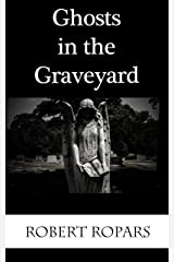 Ghosts in the Graveyard Kindle Edition