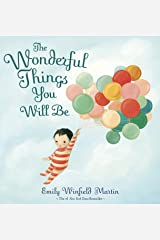 The Wonderful Things You Will Be Hardcover
