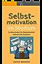 Selbstmotivation im Studium: So überwindest Du Motivationstiefs während des Studiums (1a Studienratgeber 3)