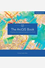 The ArcGIS Book: 10 Big Ideas about Applying Geography to Your World (The ArcGIS Books) Paperback