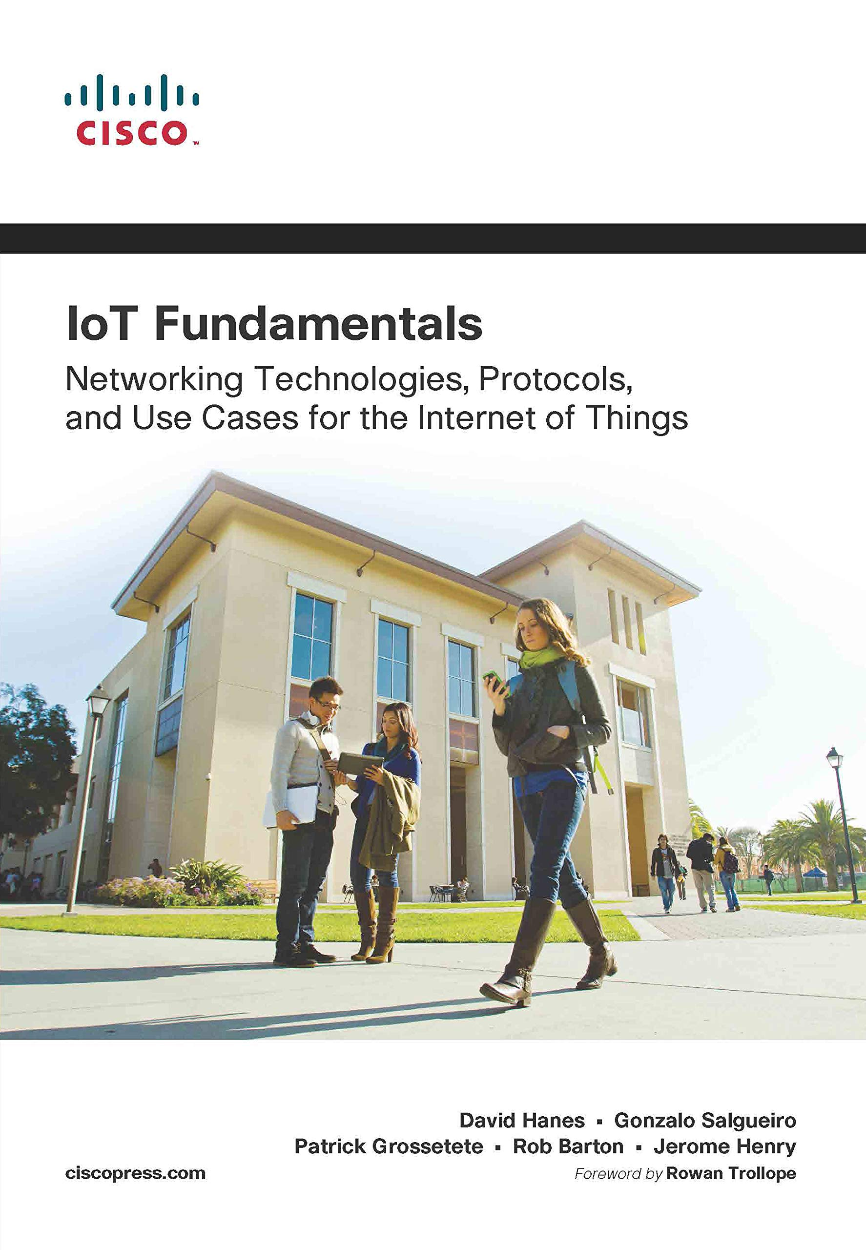 IoT Fundamentals | Networking Technologies, Protocols, and Use Cases for the Internet of Things | First Edition | By Pearson