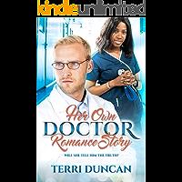 Her Own Doctor Romance Story: BWWM, Medical, Doctor, Billionaire Romance (BWWM Romance Book 1)