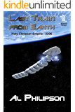 Last Train from Earth: An Escape from Tyranny (Holy Christian Empire Book 2206)