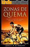 Zonas de quema: Cómo jugar las malas manos de la vida (Spanish Edition)