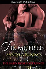 Tie Me Free (The Satin Rose Experience Book 4) Kindle Edition