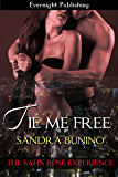 Tie Me Free (The Satin Rose Experience Book 4)