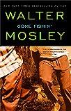 Gone Fishin': An Easy Rawlins Novel