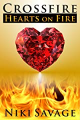 Crossfire: Hearts on Fire (The Crossfire Trilogy Book 3) Kindle Edition