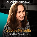 Sophie Kinsella: Audible Sessions: FREE Exclusive