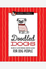 Doodled Dogs: Dozens of clever doodling exercises & ideas for dog people (Doodling for...) Hardcover