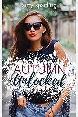 Autumn Unlocked (Summer Unplugged Book 2) Kindle Edition