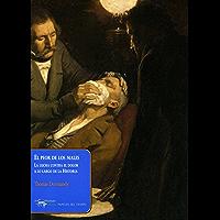 El peor de los males: La lucha contra el dolor a lo largo de la Historia (Papeles del tiempo nº 19)