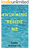 Swimming Beside Me