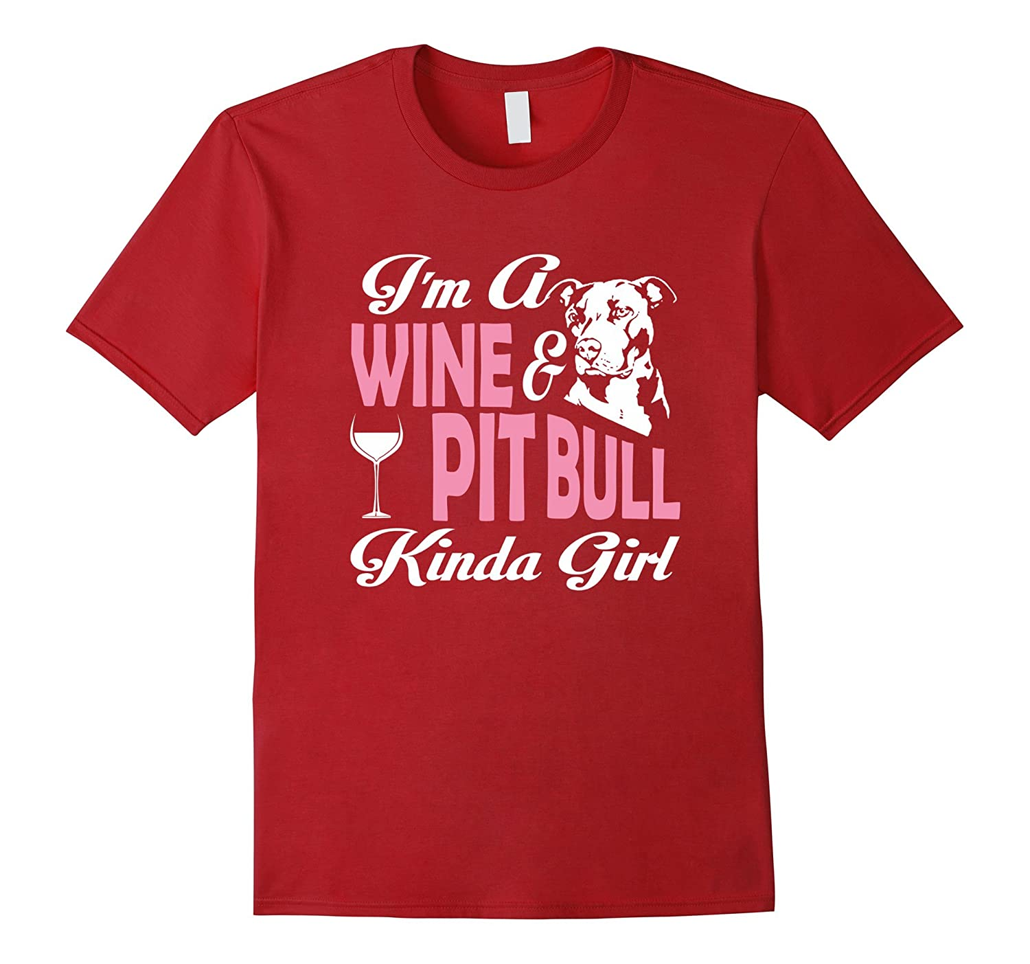 I'm A Wine And Pitbull Kinda Girl - Funny Pitbull Shirt-BN