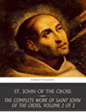 The Complete Works of Saint John of the Cross, Volume 2 of 2 (English Edition)