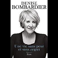 Une vie sans peur et sans regret (French Edition)
