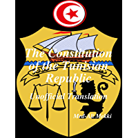 The Constitution of the Tunisian Republic: Unofficial Translation (English Edition)