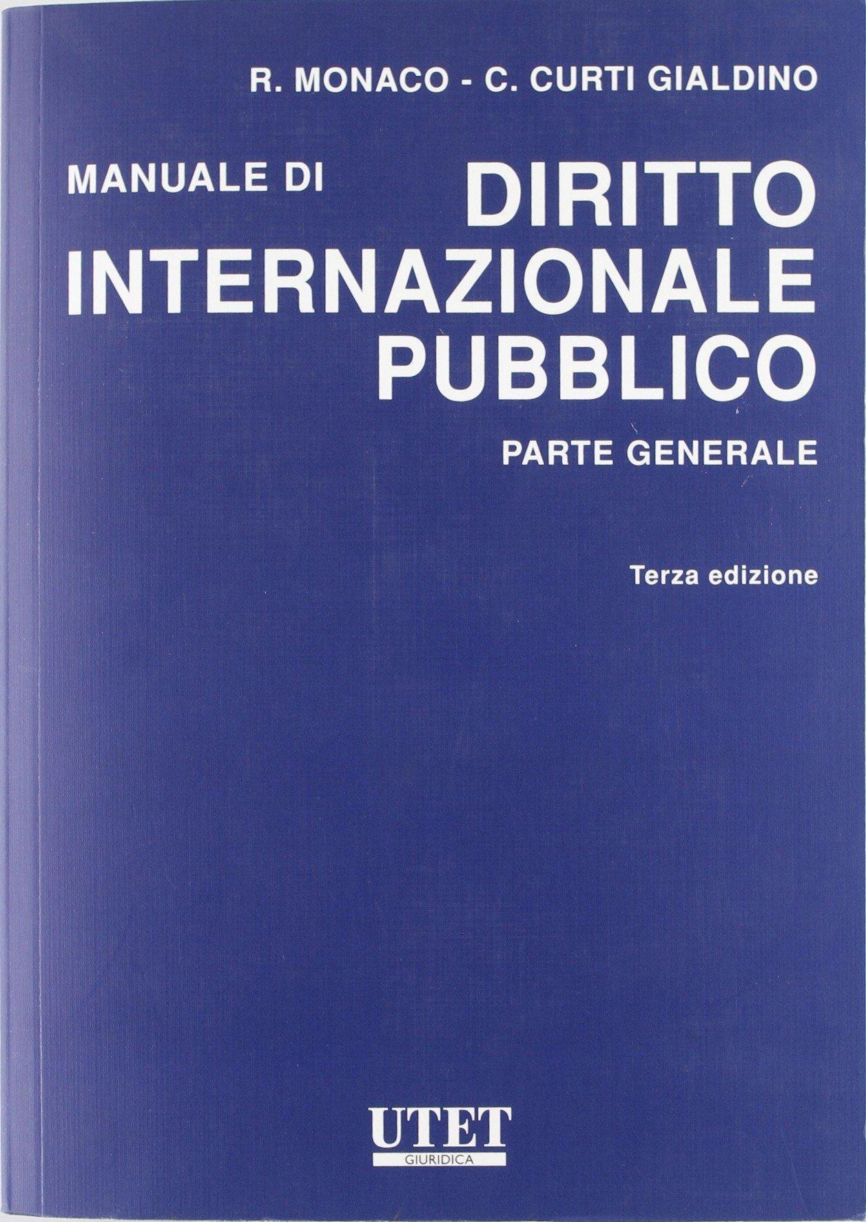 Manuale di diritto internazionale pubblico. Parte generale Copertina flessibile – 1 apr 2009 Riccardo Monaco Carlo Curti Gialdino Utet Giuridica 8859803721