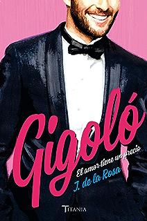 Gigoló. El amor tiene un precio (Titania amour) (Spanish Edition)