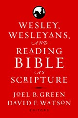 Wesley, Wesleyans, and Reading Bible as Scripture Kindle Edition