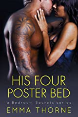 His Four Poster Bed (Bedroom Secrets Series Book 2) Kindle Edition