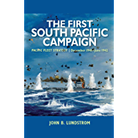 The First South Pacific Campaign: Pacific Fleet Strategy December 1941–June 1942 (English Edition)