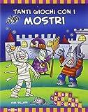 Tanti giochi con i mostri! Libri solo per giocare!