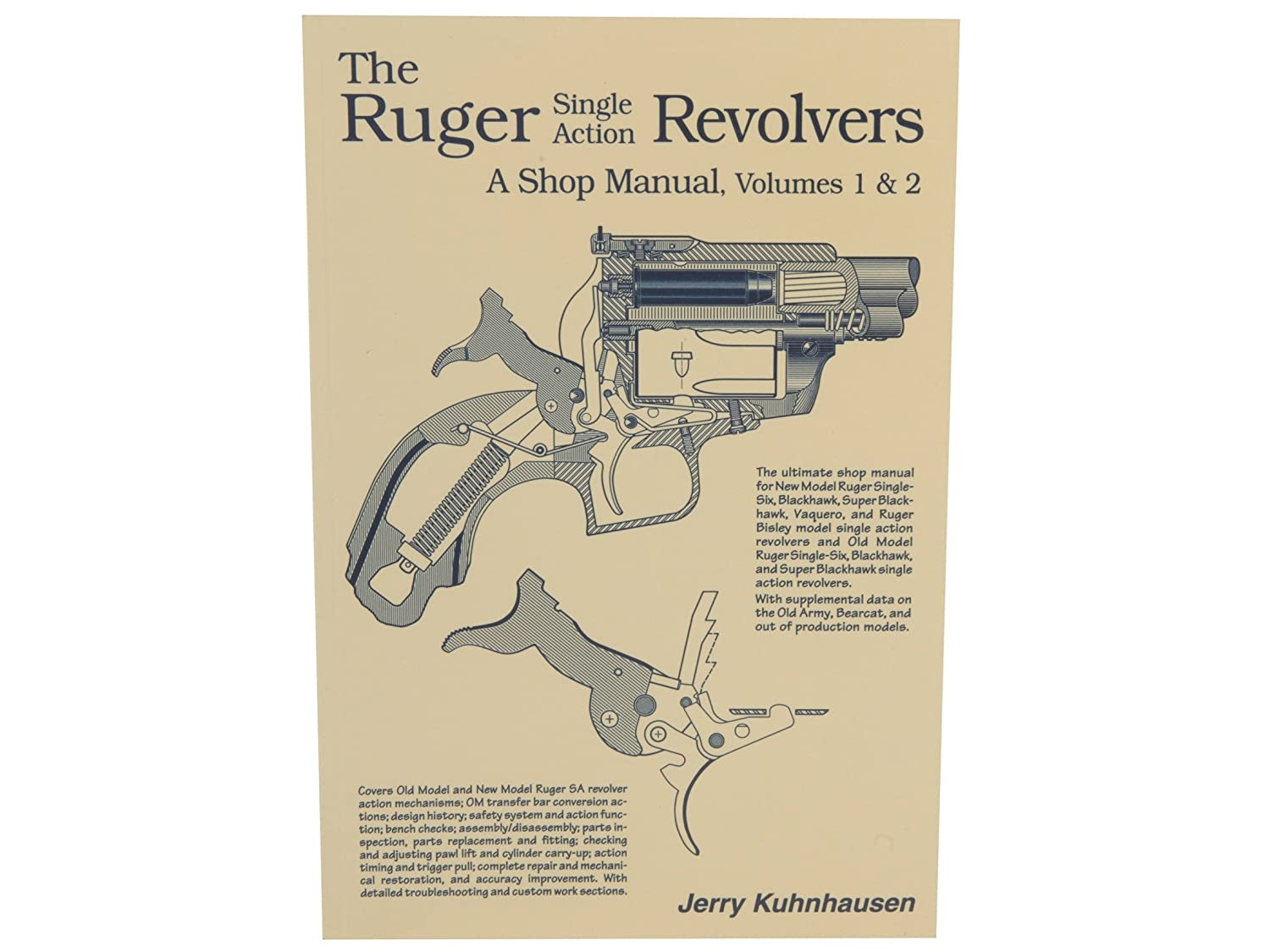 The Ruger Single Action Revolvers: A Shop Manual Volumes 1