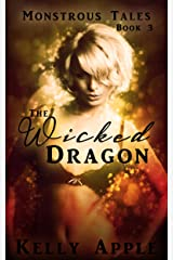 The Wicked Dragon (Monstrous Tales Book 3)