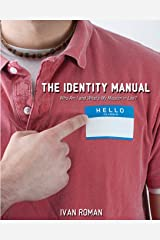The Identity Manual: Who am I and what is my mission in life? Paperback