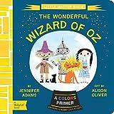 The Wonderful Wizard of Oz: A BabyLit® Colors Primer (BabyLit Books)