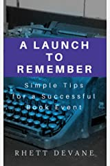 A Launch to Remember: Simple Tips for a Successful Book Event Kindle Edition
