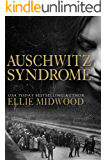 Auschwitz Syndrome: a Holocaust novel based on a true story (Women and the Holocaust Book 3)