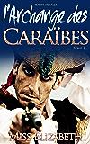 Roman Érotique l'Archange des Caraïbes -tome 3-